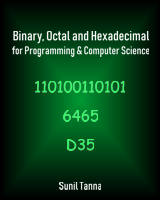 Binary, Octal and Hexadecimal for Programming and Computer Science