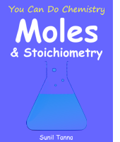 You Can Do Chemistry: Moles & Stoichiometry
